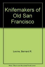 9781581605419: Knifemakers of Old San Francisco