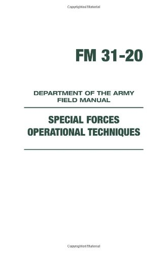 SPECIAL FORCES OPERATIONAL TECHNIQUES (FM 31-20) (9781581605464) by US Army