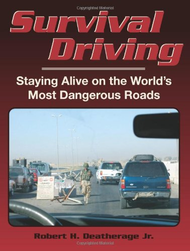 9781581605549: Survival Driving: Staying Alive on the World's Most Dangerous Roads