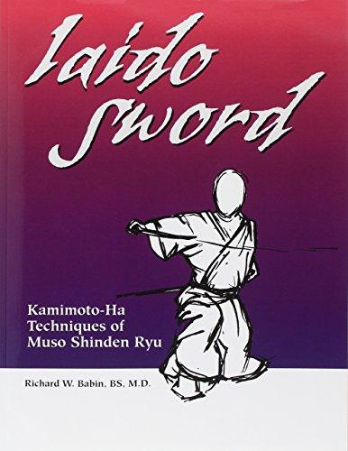 9781581605730: Iaido Sword: Kamimoto-Ha Techniques of Muso Shinden Ryu