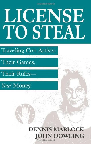 """9781581605815: License To Steal: Traveling Con Artists: Their Games, Their Rulesâ€""""Your Money"""