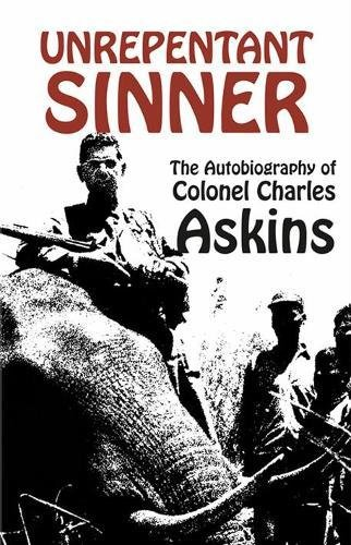 9781581605822: Unrepentant Sinner: The Autobiography Of Col. Charles Askins