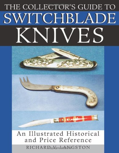9781581606041: The Collector's Guide To Switchblade Knives: An Illustrated Historical And Price Reference