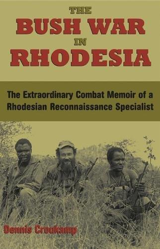 9781581606140: The Bush War In Rhodesia: The Extraordinary Combat Memoir of a Rhodesian Reconnaissance Specialist