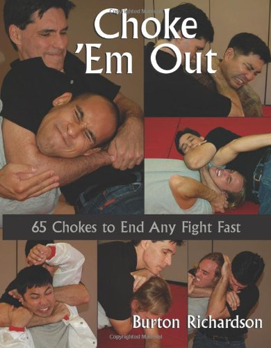 9781581606201: Choke 'em Out: 65 Chokes to End Any Fight Fast