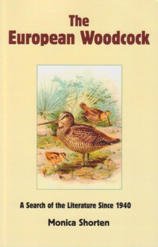 The European Woodcock: A Search of the Literature Since 1940: Shorten, Monica