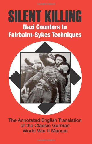 9781581606485: Silent Killing: Nazi Counters to Fairbairn-Sykes Techniques
