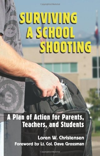 Surviving a School Shooting: A Plan of Action for Parents, Teachers, and Students: Christensen, ...