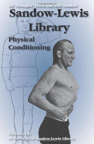 "Physical Conditioning (Sandow-Lewis Library): Ed ""Strangler"" Lewis,"