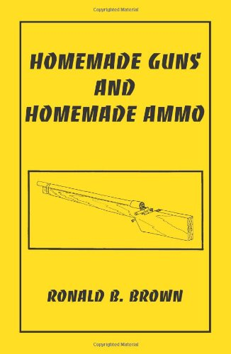 9781581606775: Homemade Guns And Homemade Ammo