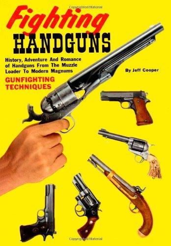 FIGHTING HANDGUNS: Jeff Cooper