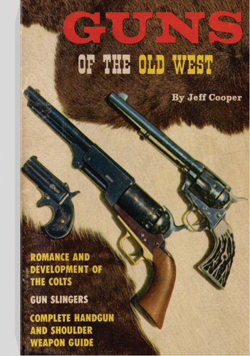 GUNS OF THE OLD WEST: Jeff Cooper