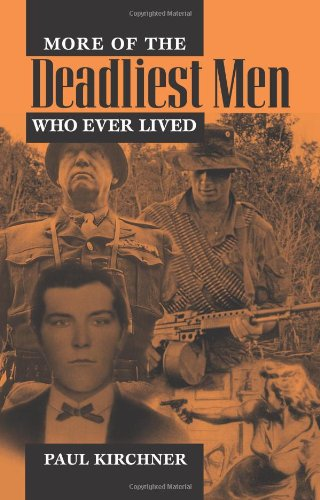 More of the Deadliest Men Who Ever Lived (1581606907) by Kirchner, Paul