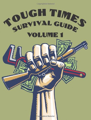 9781581607086: Tough Times Survival Guide Volume 1