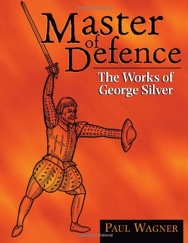 9781581607239: Master of Defence: The Works of George Silver