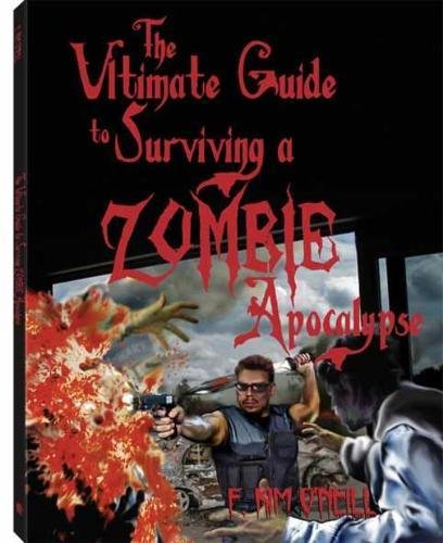 9781581607437: Ultimate Guide to Surviving a Zombie Apocalypse