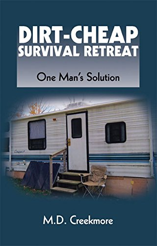 9781581607475: Dirt-Cheap Survival Retreat: One Man's Solution