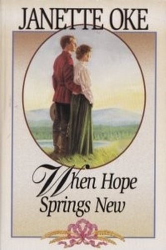 9781581650235: When Hope Springs New (Canadian West #4)