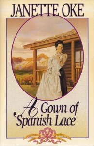 9781581650303: A Gown of Spanish Lace (Women of the West #11)