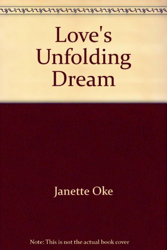 9781581651393: Title: Loves Unfolding Dream Love Comes Softly Series 6