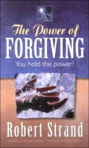 The Power of Forgiving (1581690509) by Robert Strand