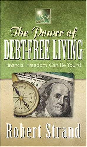The Power of Debt-Free Living (1581691017) by Robert Strand