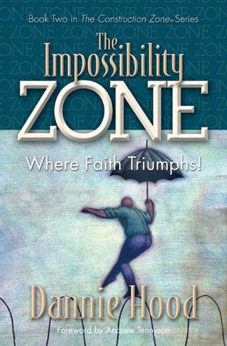 9781581691887: The Impossibility Zone: Where Faith Triumphs