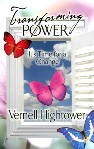 Transformation Power--It's Time for a Change: Vernell Hightower