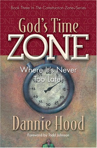 9781581692518: God's Time Zone--Where It's Never Too Late!