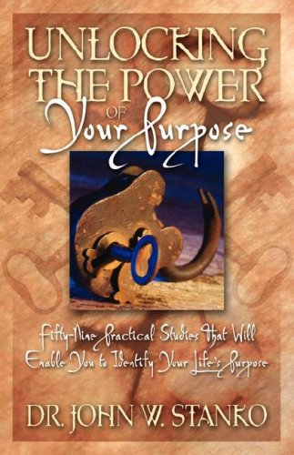 9781581692600: Unlocking the Power of Your Purpose