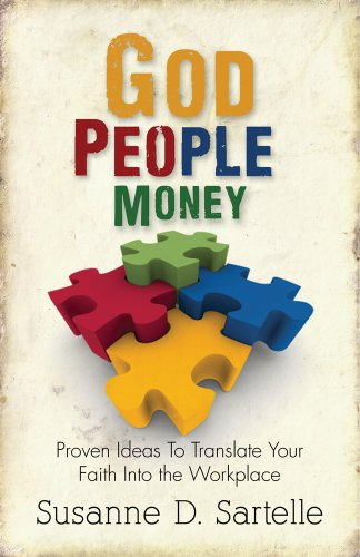 9781581693805: God People Money, Proven Ideas To Translate Your Faith Into the Workplace