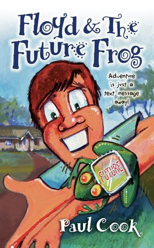 Floyd and the Future Frog, Adventure Is Just a Text Message Away: Paul Cook