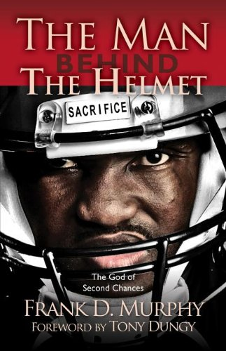 9781581693928: The Man Behind the Helmet: ...and the God of Second Chances