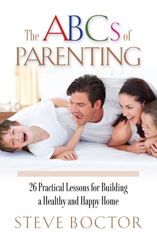 9781581694161: The ABCs of Parenting, 26 Practical Lessons for Building a Healthy and Happy Home