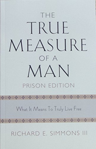 9781581694543: The True Measure of a Man, Prison Edition