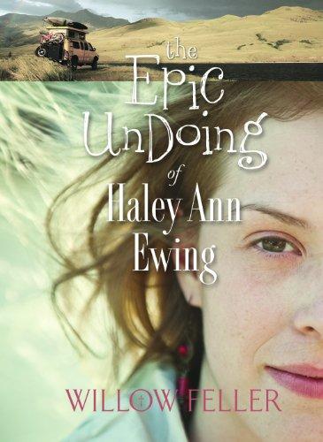 9781581694628: The Epic UnDoing Of Haley Ann Ewing
