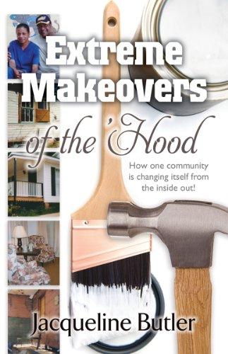 9781581694833: Extreme Makeovers of the Hood: How One Community Is Changing Itself from the Inside Out!