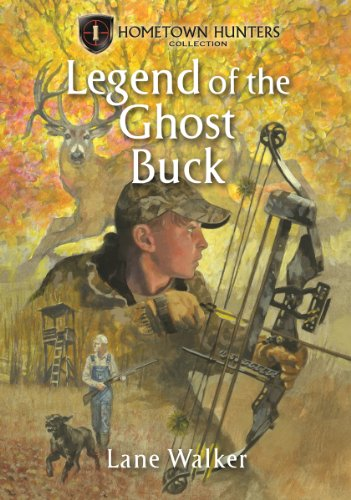 The Legend of the Ghost Buck (Hometown Hunters): Lane Walker