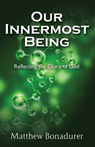 9781581695427: Our Innermost Being, Reflecting the Glory of God