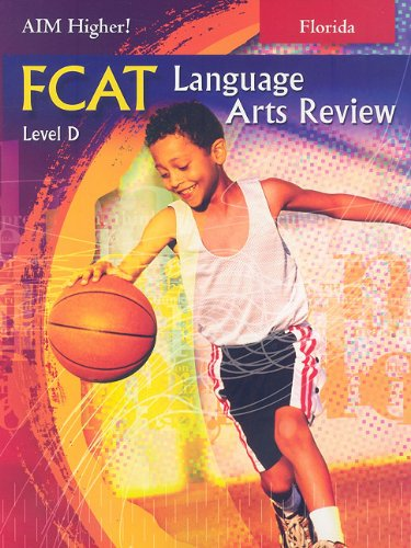 Florida Aim Higher!: FCAT Language Arts Review, Level D (1581713762) by Robert D. Shepherd; Victoria S. Fortune