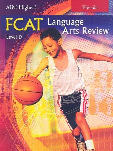 9781581713763: Florida Aim Higher!: FCAT Language Arts Review, Level D