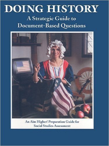 9781581714715: Doing History: A Strategic Guide to Document-Based Questions- An Aim Higher! Preparation Guide for the New York Social Studies Assessment, Level C-D
