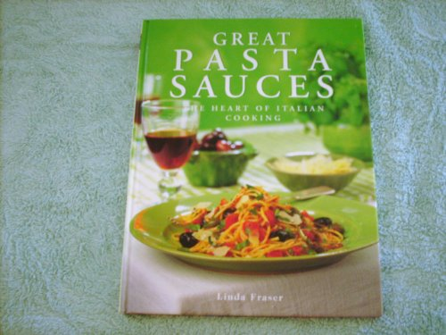 9781581730241: Great Pasta Sauces: The Heart of Italian Cooking