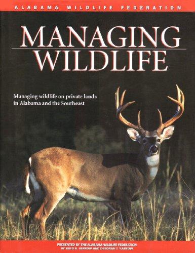 Managing Wildlife : On Private Lands in: Alabama Wildlife Federation