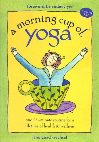 9781581732023: A Morning Cup of Yoga: One 15-Minute Routine for a Lifetime of Health & Wellness [With Audio CD]