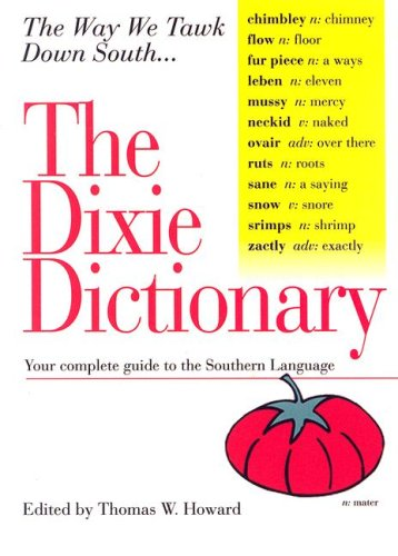 9781581732047: The Dixie Dictionary: Your Complete Guide to the Southern Language