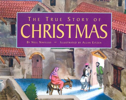 9781581733020: The True Story of Christmas (Christams Classics)