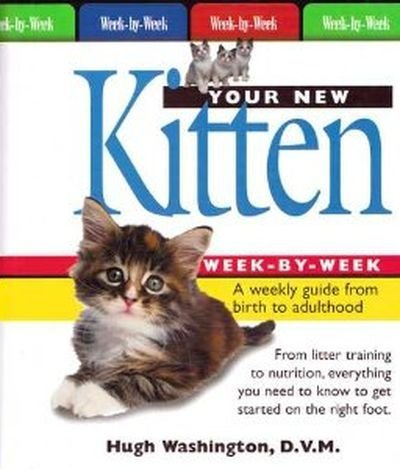 9781581733228: Your New Kitten Week-by-Week: A Weekly Guide from Birth to Adulthood