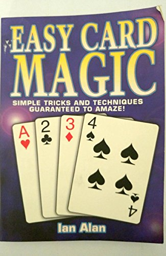 9781581733341: Easy Card Magic (Simple Tricks and Techniques Guaranteed To Amaze!)