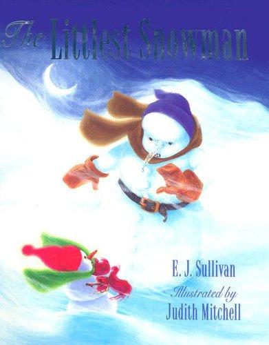 The Littlest Snowman: Sullivan, E. J.